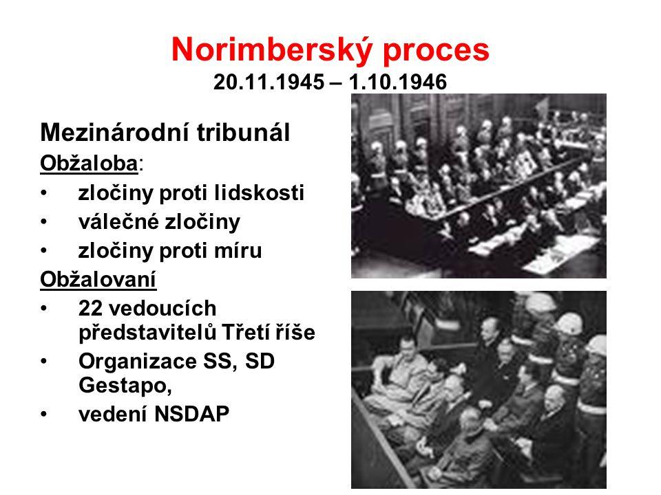 Norimberský proces 20.11.1945 – 1.10.1946 Mezinárodní tribunál