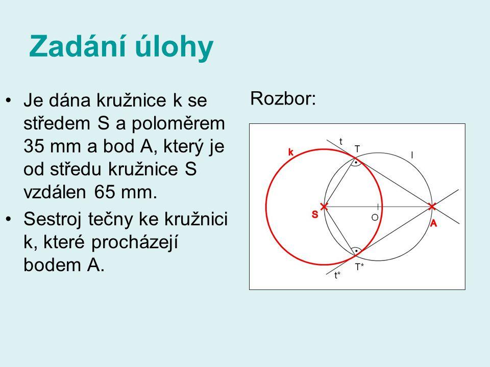 Zadání úlohy Je dána kružnice k se středem S a poloměrem 35 mm a bod A, který je od středu kružnice S vzdálen 65 mm.