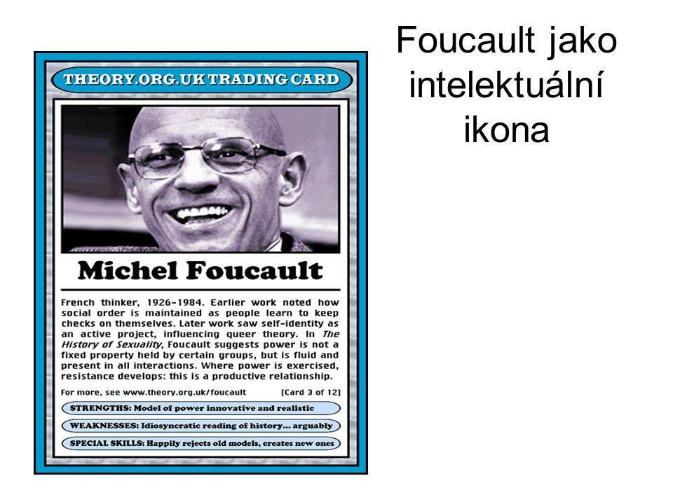 Foucault jako intelektuální ikona
