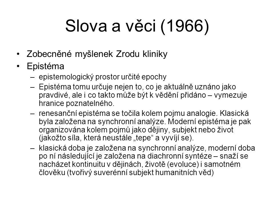 Slova a věci (1966) Zobecněné myšlenek Zrodu kliniky Epistéma