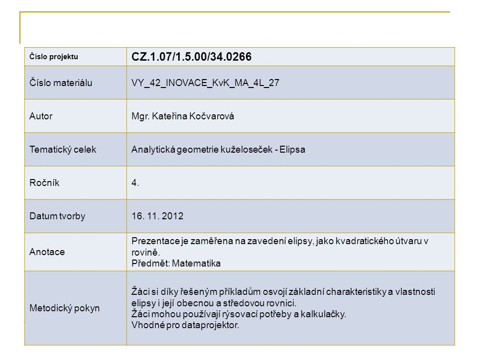 CZ.1.07/1.5.00/34.0266 Číslo materiálu VY_42_INOVACE_KvK_MA_4L_27
