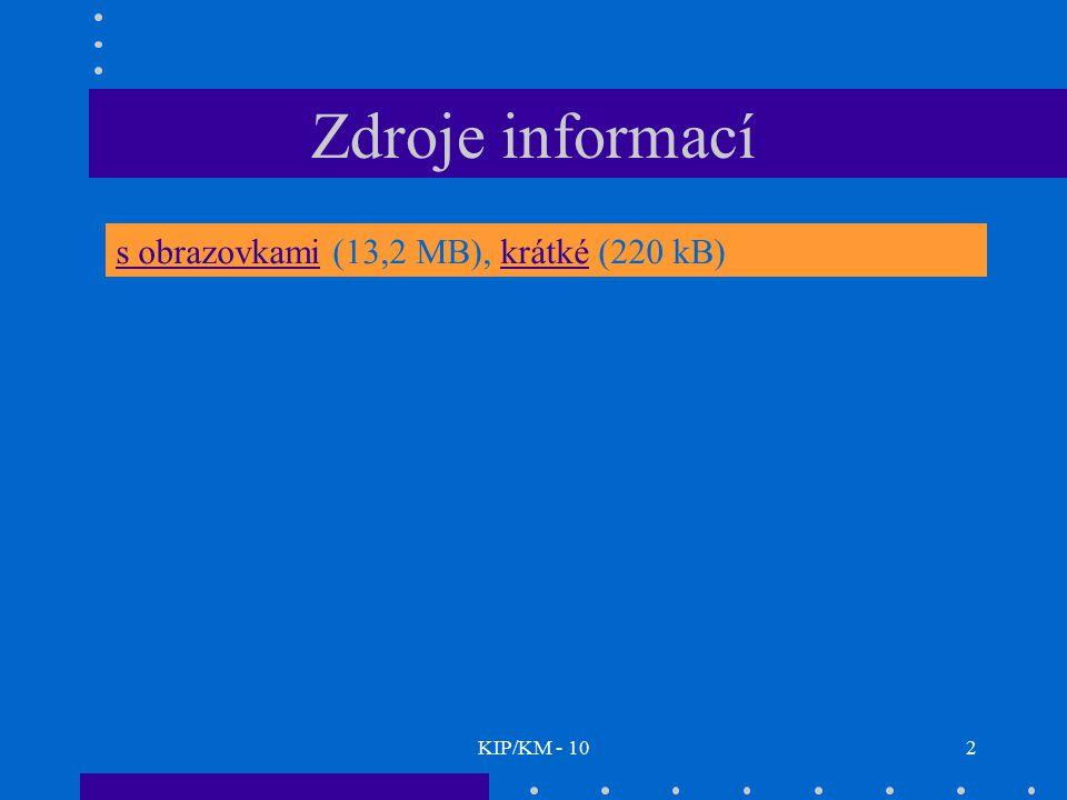 Zdroje informací s obrazovkami (13,2 MB), krátké (220 kB) KIP/KM - 10