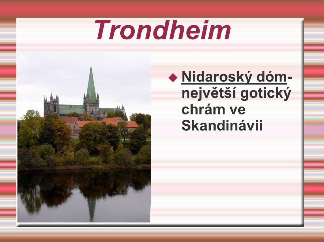 Trondheim Nidaroský dóm-největší gotický chrám ve Skandinávii