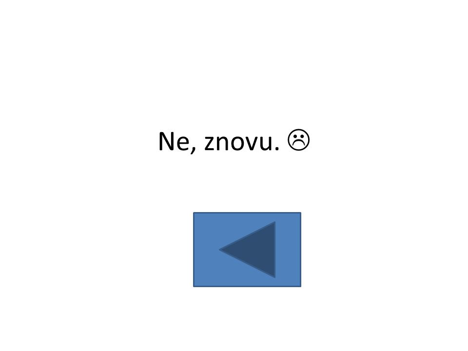 Ne, znovu. 