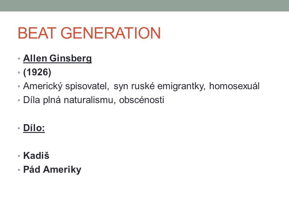 BEAT GENERATION Allen Ginsberg (1926)