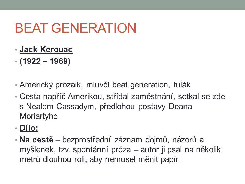 BEAT GENERATION Jack Kerouac (1922 – 1969)