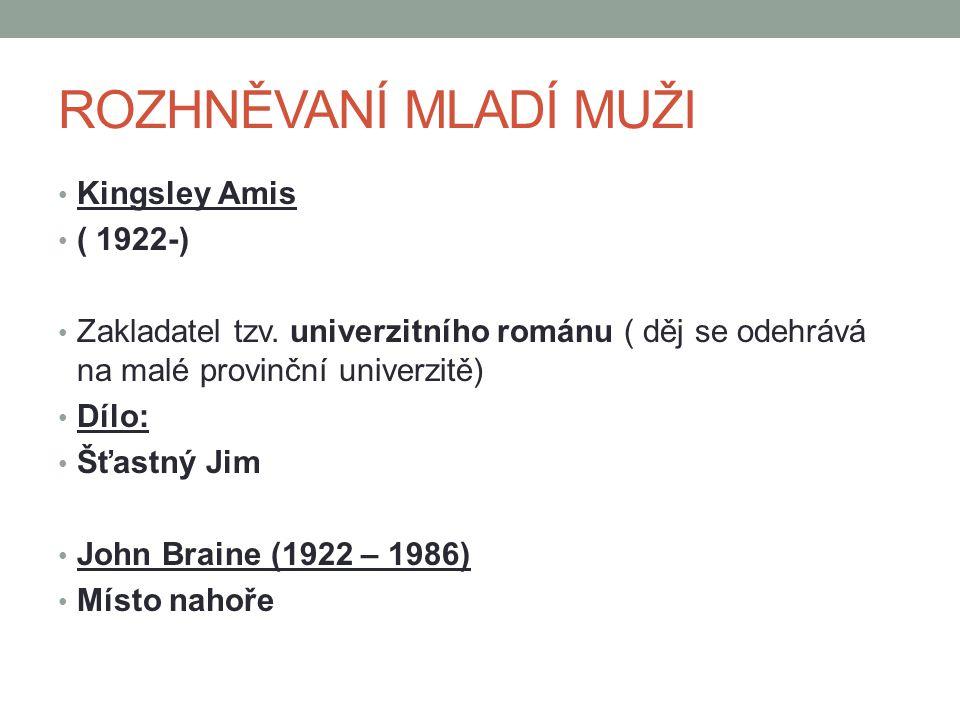 ROZHNĚVANÍ MLADÍ MUŽI Kingsley Amis ( 1922-)
