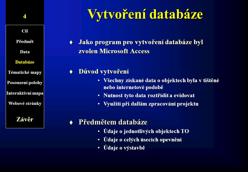 Vytvoření databáze Předmětem databáze