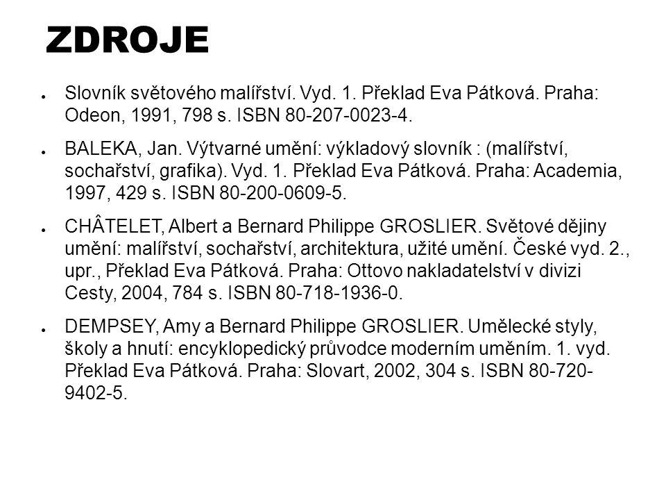 ZDROJE Slovník světového malířství. Vyd. 1. Překlad Eva Pátková. Praha: Odeon, 1991, 798 s. ISBN 80-207-0023-4.