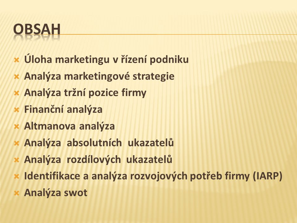 obsah Úloha marketingu v řízení podniku Analýza marketingové strategie