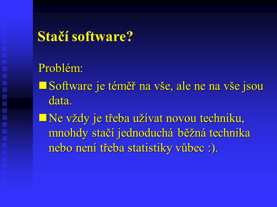 Stačí software Problém: