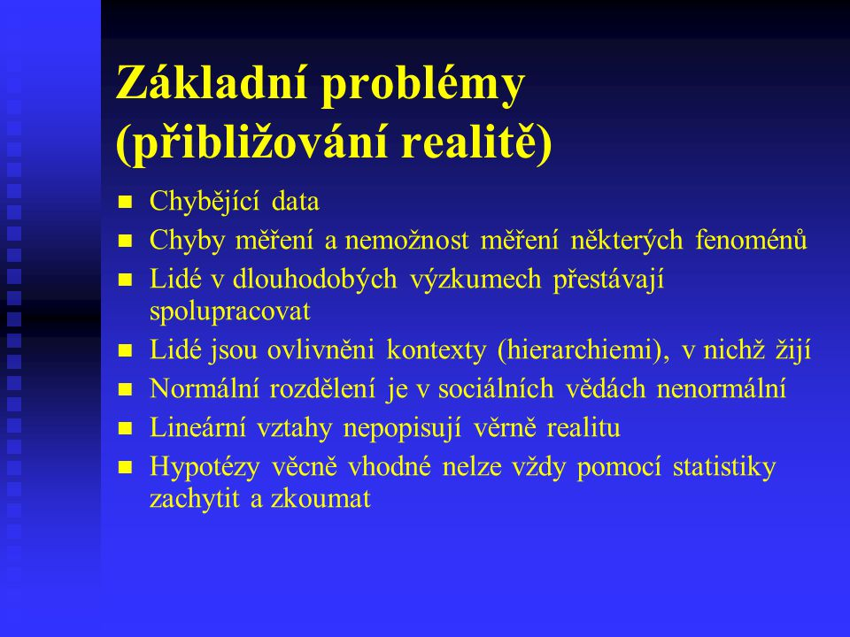 Základní problémy (přibližování realitě)