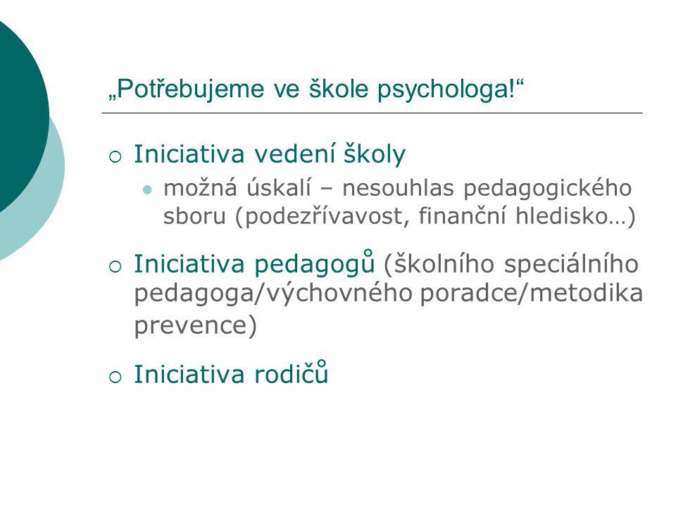 """""""Potřebujeme ve škole psychologa!"""