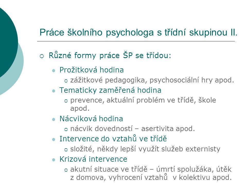 Práce školního psychologa s třídní skupinou II.