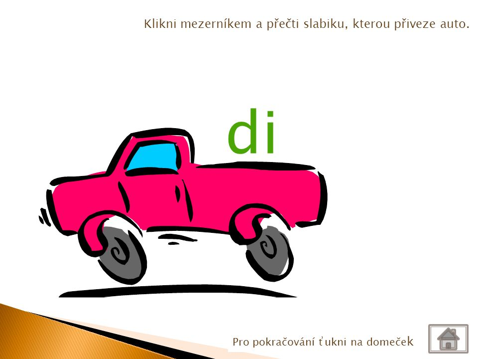 di Klikni mezerníkem a přečti slabiku, kterou přiveze auto.