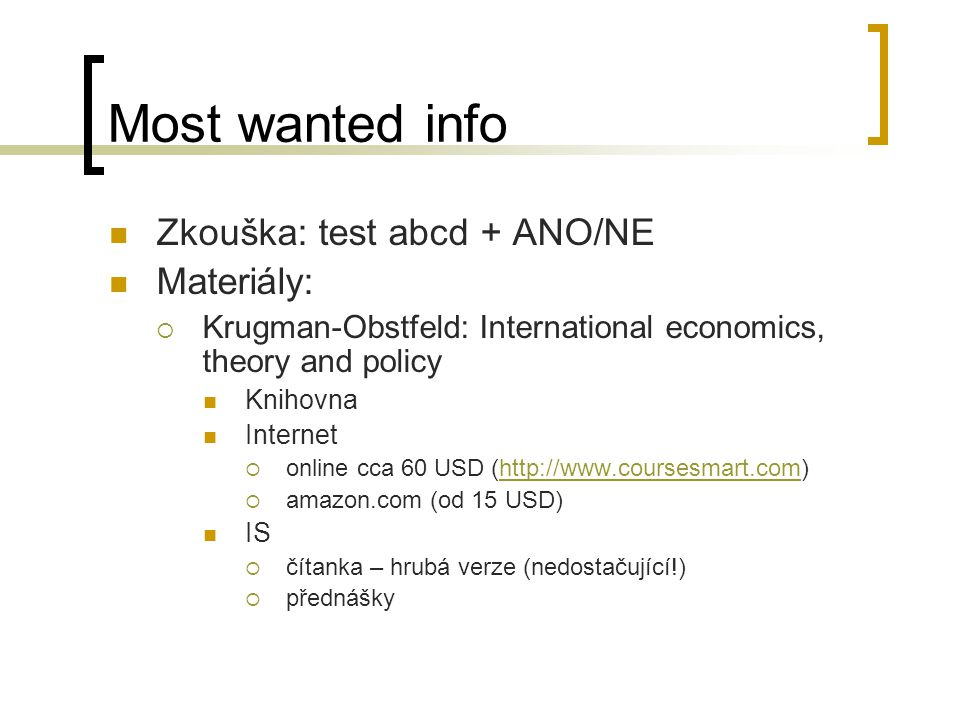 Most wanted info Zkouška: test abcd + ANO/NE Materiály: