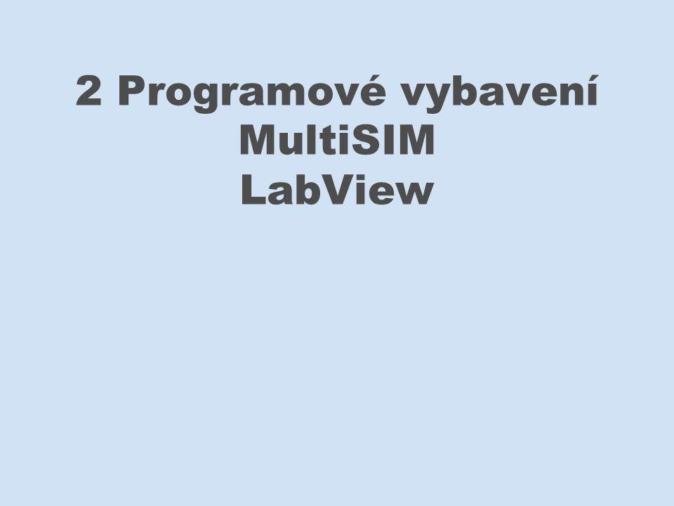2 Programové vybavení MultiSIM LabView