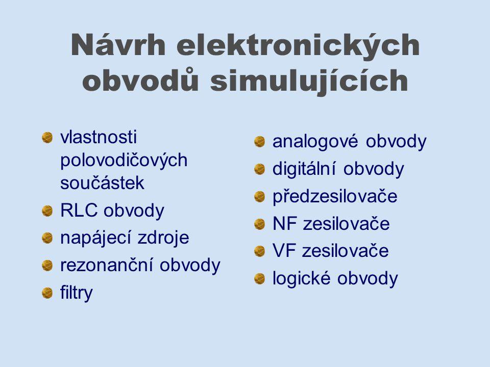 Návrh elektronických obvodů simulujících