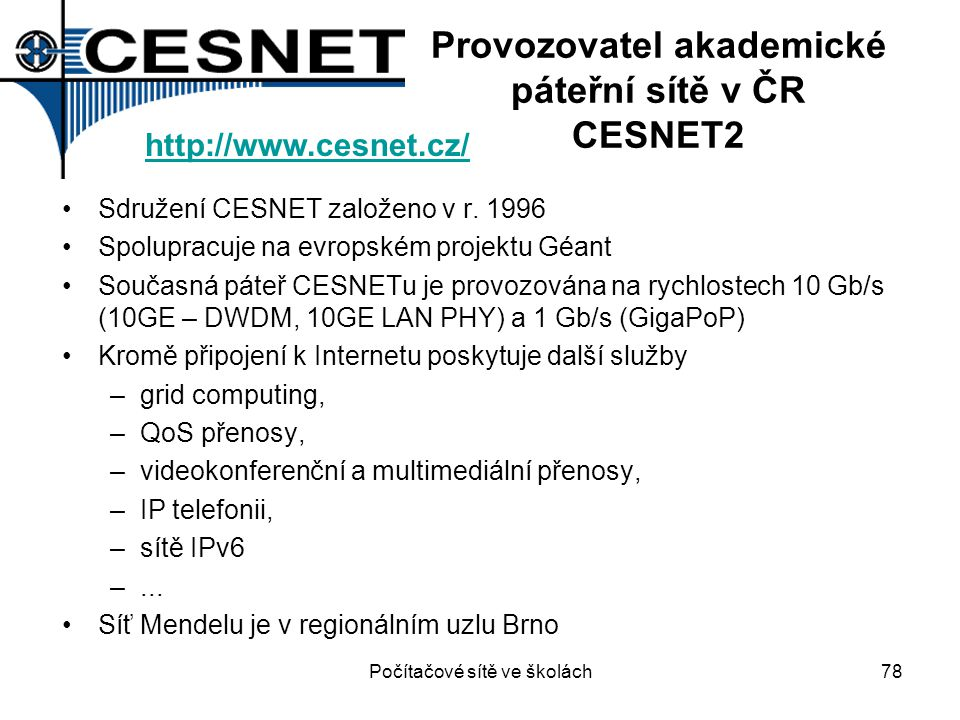 Provozovatel akademické páteřní sítě v ČR CESNET2