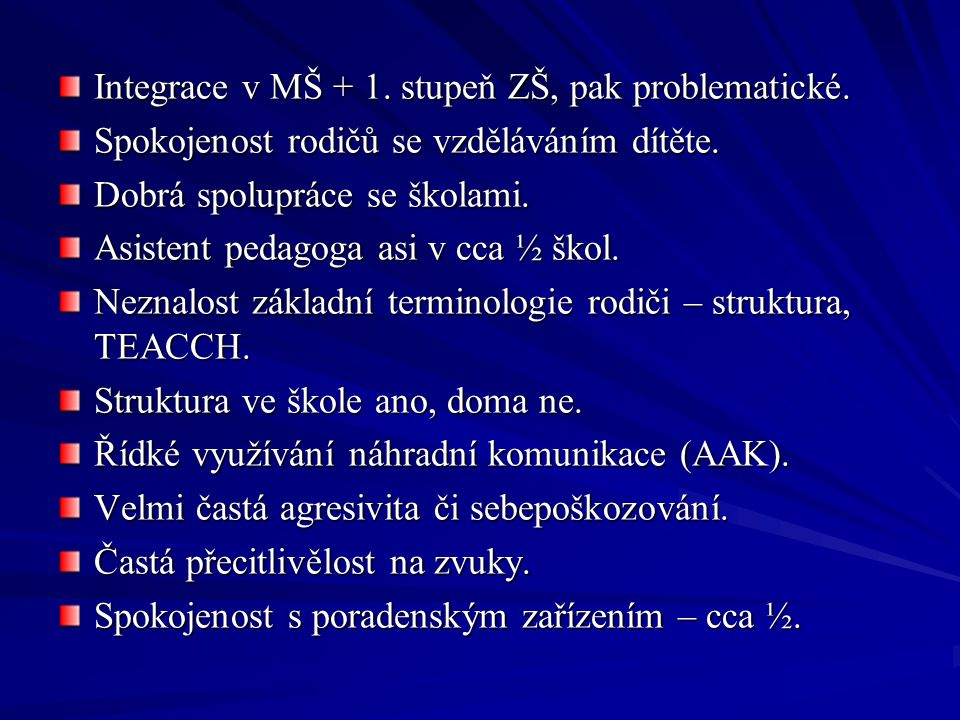 Integrace v MŠ + 1. stupeň ZŠ, pak problematické.