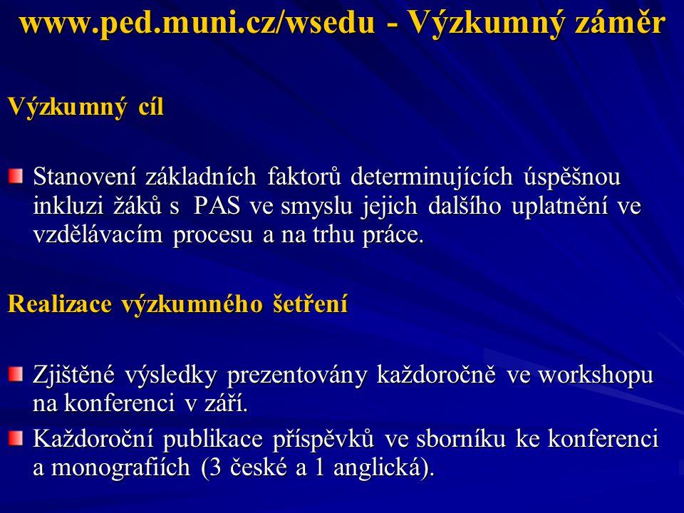 www.ped.muni.cz/wsedu - Výzkumný záměr
