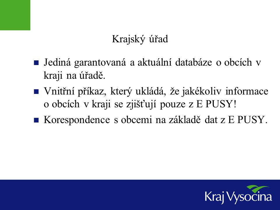 Krajský úřad Jediná garantovaná a aktuální databáze o obcích v kraji na úřadě.