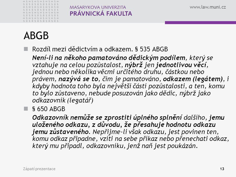 ABGB Rozdíl mezi dědictvím a odkazem. § 535 ABGB