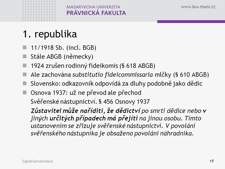 1. republika 11/1918 Sb. (incl. BGB) Stále ABGB (německy)