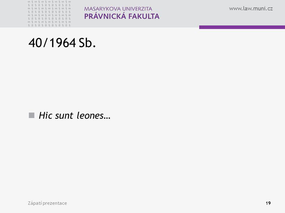 40/1964 Sb. Hic sunt leones… Zápatí prezentace