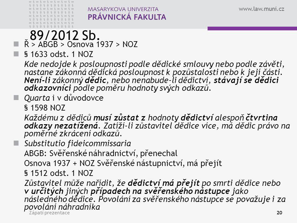 89/2012 Sb. Ř > ABGB > Osnova 1937 > NOZ § 1633 odst. 1 NOZ
