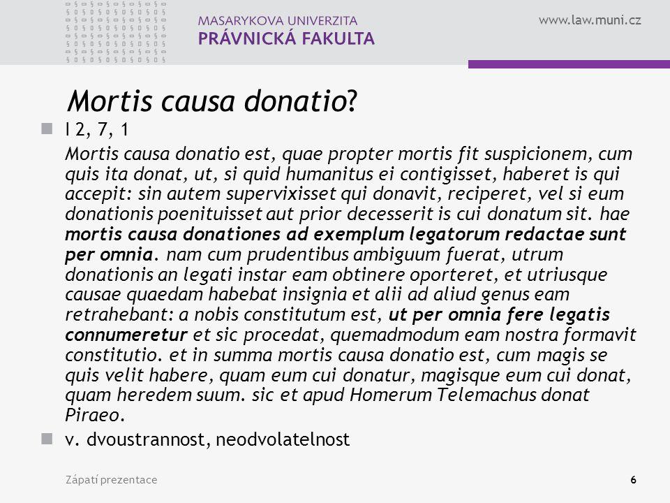 Mortis causa donatio I 2, 7, 1.