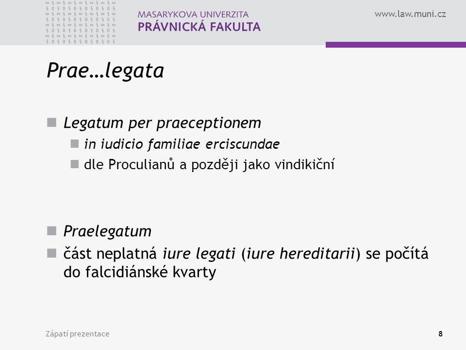 Prae…legata Legatum per praeceptionem Praelegatum