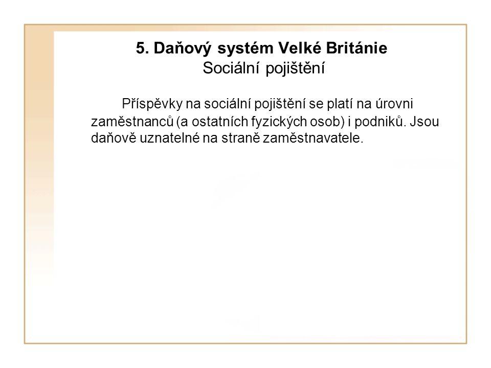 5. Daňový systém Velké Británie Sociální pojištění