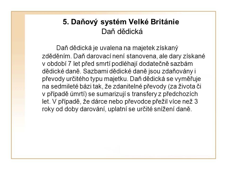 5. Daňový systém Velké Británie Daň dědická