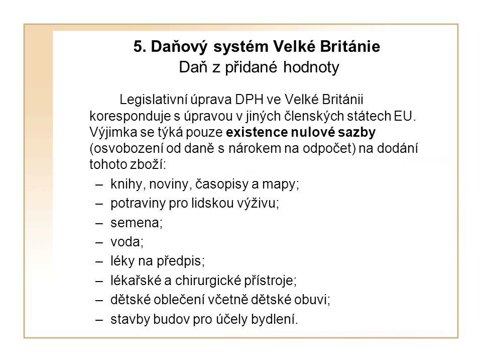 5. Daňový systém Velké Británie Daň z přidané hodnoty