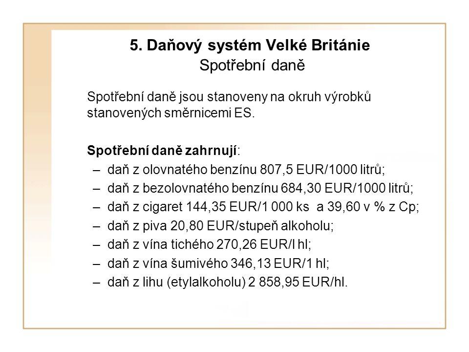 5. Daňový systém Velké Británie Spotřební daně