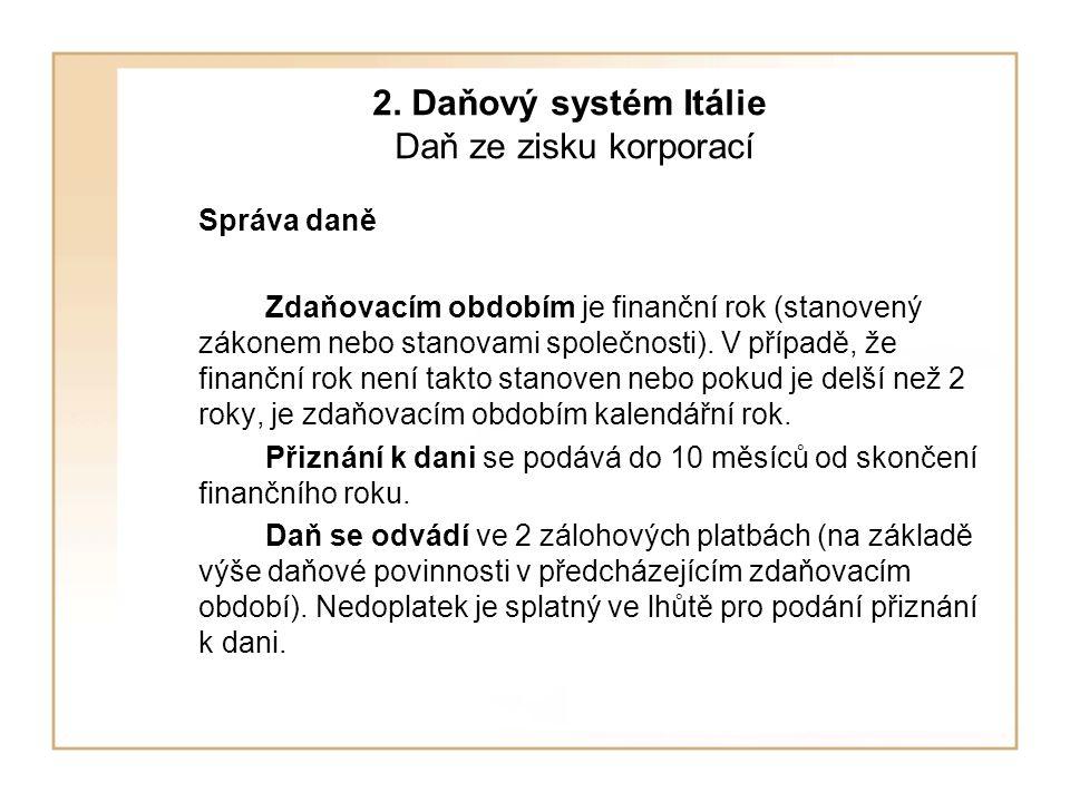 2. Daňový systém Itálie Daň ze zisku korporací