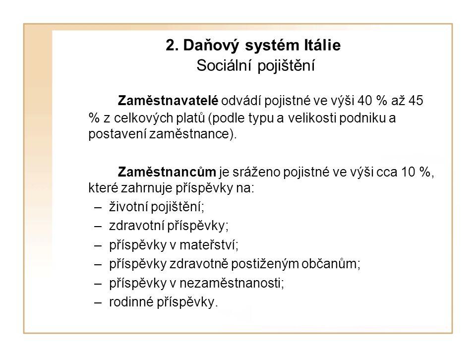 2. Daňový systém Itálie Sociální pojištění