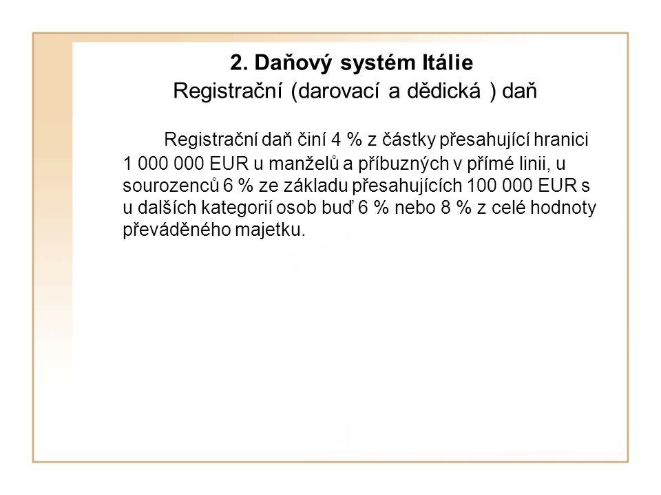 2. Daňový systém Itálie Registrační (darovací a dědická ) daň