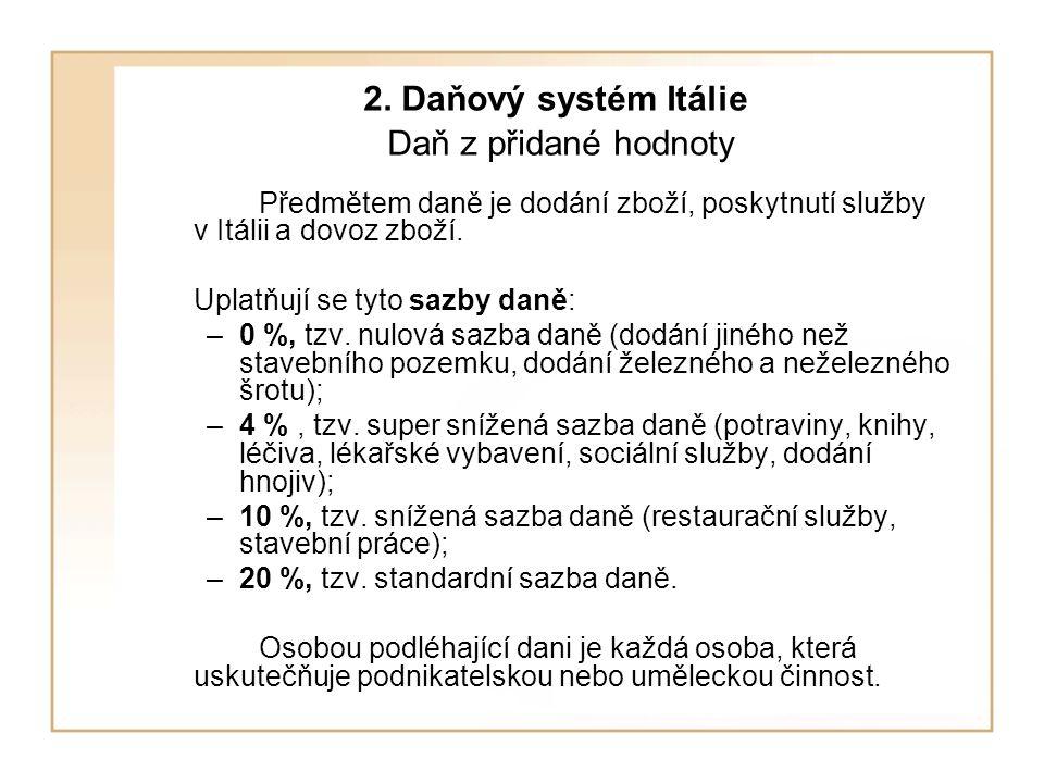 2. Daňový systém Itálie Daň z přidané hodnoty