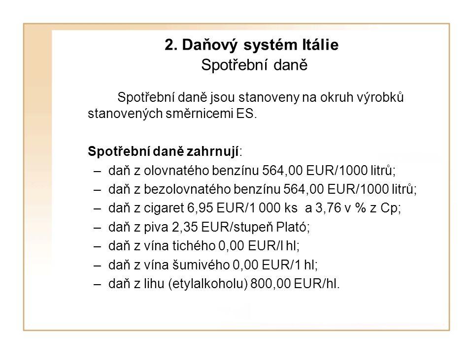 2. Daňový systém Itálie Spotřební daně