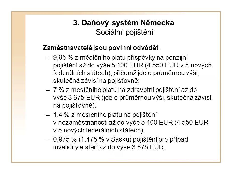 3. Daňový systém Německa Sociální pojištění