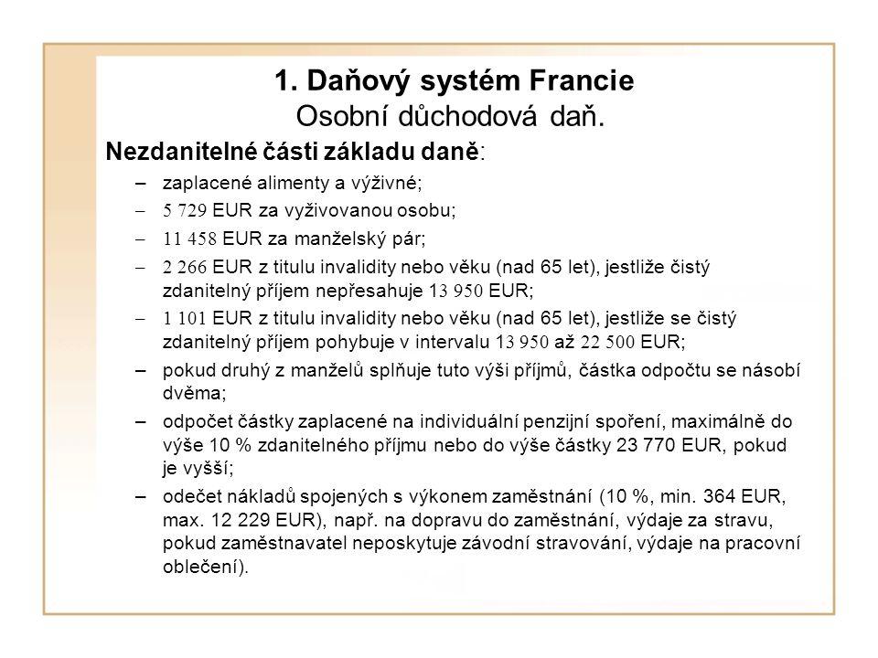 1. Daňový systém Francie Osobní důchodová daň.