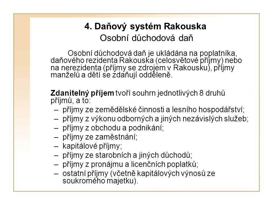 4. Daňový systém Rakouska Osobní důchodová daň
