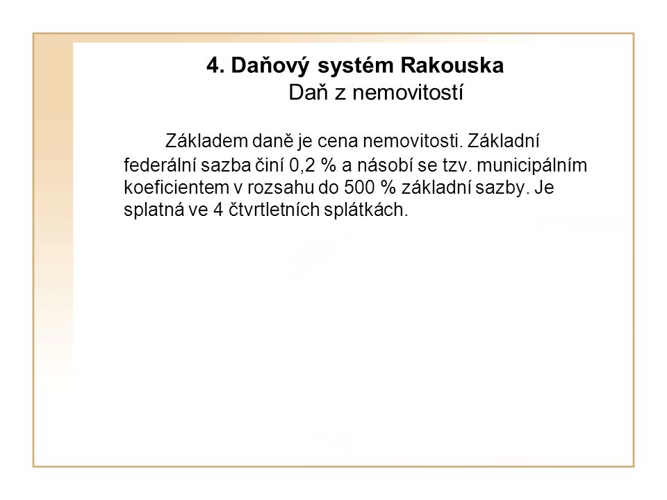 4. Daňový systém Rakouska Daň z nemovitostí