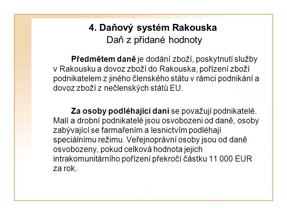 4. Daňový systém Rakouska Daň z přidané hodnoty