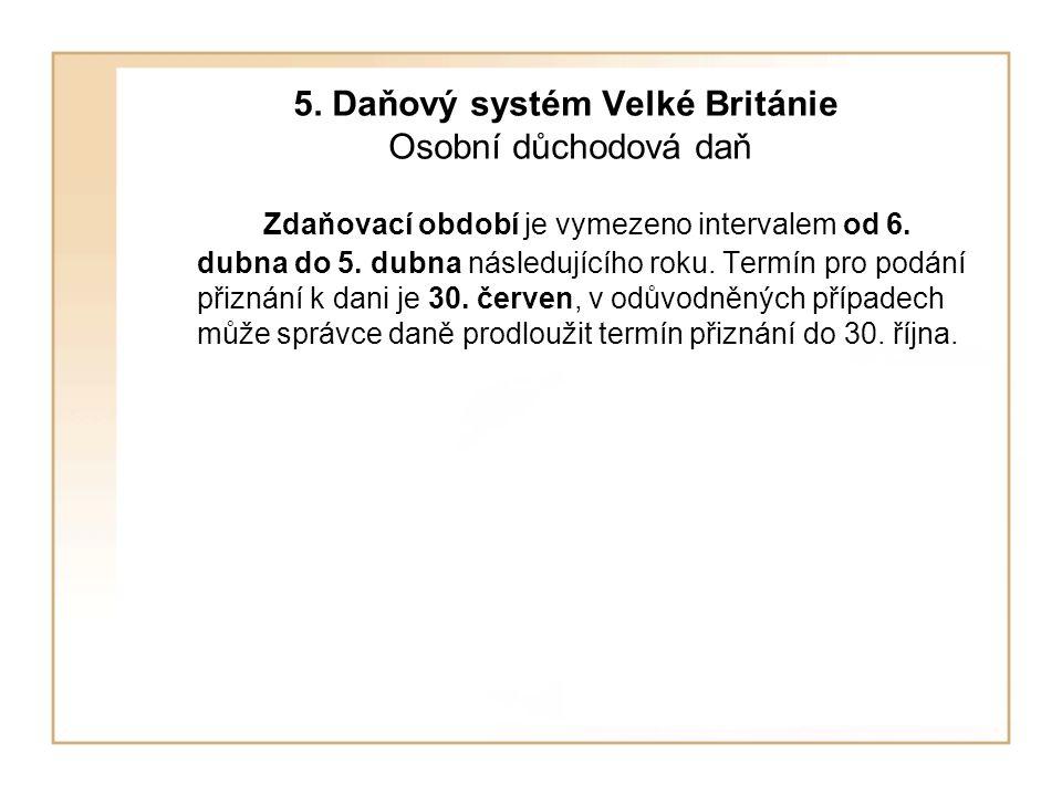 5. Daňový systém Velké Británie Osobní důchodová daň