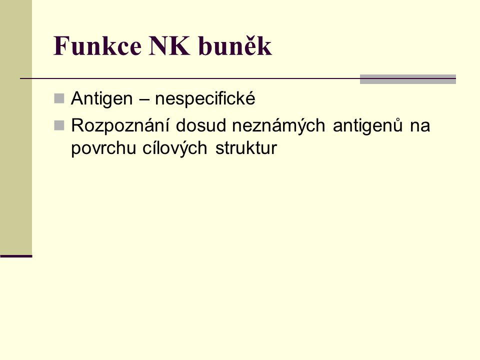 Funkce NK buněk Antigen – nespecifické