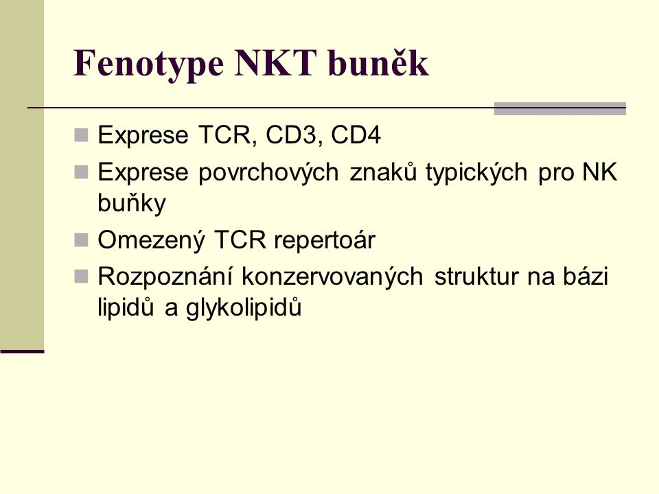 Fenotype NKT buněk Exprese TCR, CD3, CD4