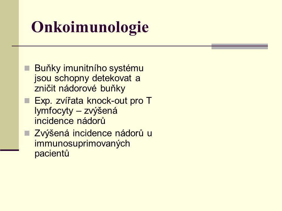 Onkoimunologie Buňky imunitního systému jsou schopny detekovat a zničit nádorové buňky.